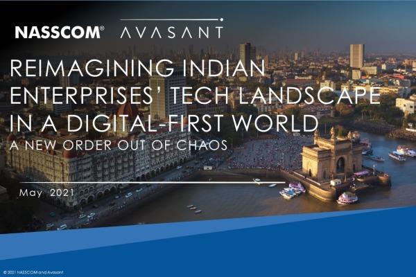 NASSCOMJune2021 600x400 - Reimagining Indian Enterprises' Tech Landscape in a Digital-First World: A New Order Out of Chaos
